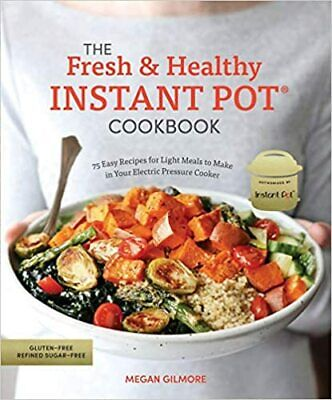 $7.99 • Buy The Fresh And Healthy Instant Pot Cookbook By Megan Gilmore (2019. Digital)