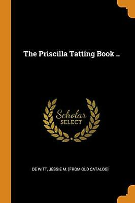 The Priscilla Tatting Book ...by De-Witt  New 9780343114534 Fast Free Shipping<  • 13.40£