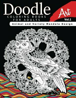 Doodle Coloring Books For Adults Art Vol.1: Animal And Variety Mandala Design<| • 8.51£