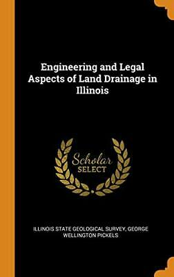Engineering And Legal Aspects Of Land Drainage In Illinois. Pickels, Survey<| • 33.54£