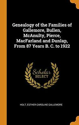 Genealogy Of The Families Of Gallemore, Bullen,. Holt Hardcover<| • 29.50£