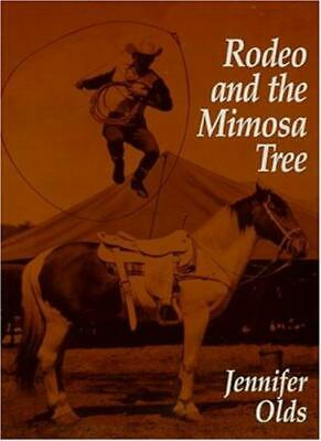 Rodeo And The Mimosa Tree By Jennifer Olds • 77.20£
