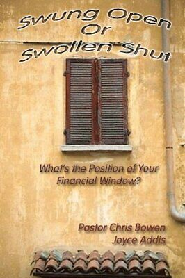 Swung Open OR Swollen Shut: What's The Position. Bowen, Addis<| • 19.20£
