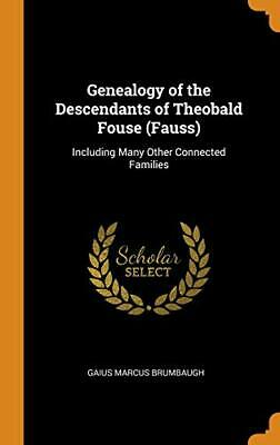 Genealogy Of The Descendants Of Theobald Fouse . Brumbaugh Hardcover<| • 36.08£