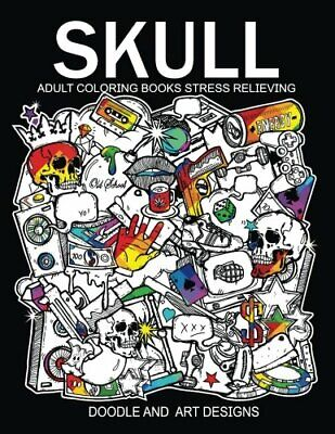 Skull Adults Coloring Books: Tattoo Doodle And Art Design (Sugar Skull Colori<| • 8.40£