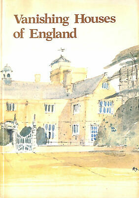 Vanishing Houses Of England - A Pictorial Documentary Of Lost Country Houses • 12.99£
