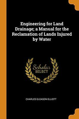 Engineering For Land Drainage; A Manual For The. Elliott<| • 24.46£