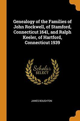 Genealogy Of The Families Of John Rockwell, Of . Boughton<| • 30.88£