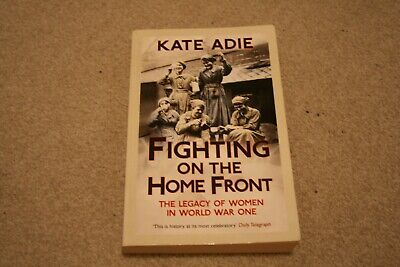 £5.50 • Buy Fighting On The Home Front: The Legacy Of Women In World War One By Kate Adie...