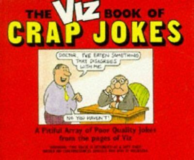 Very Good, The Viz Book Of Crap Jokes: A Compilation Of Piss-poor Quality Second • 4.99£
