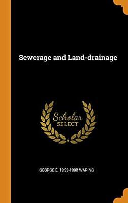 Sewerage And Land-drainage.by Waring  New 9780342528059 Fast Free Shipping<| • 37.49£