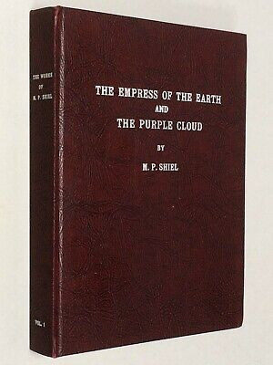 $84.62 • Buy WORKS OF M. P. SHIEL Vol.I Empress Of The Earth / Purple Cloud / Stories 1979 Hb