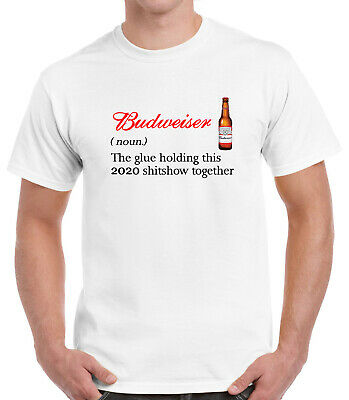$ CDN21.56 • Buy Budweiser The Glue Holding This 2020 Shitshow Together T-shirt