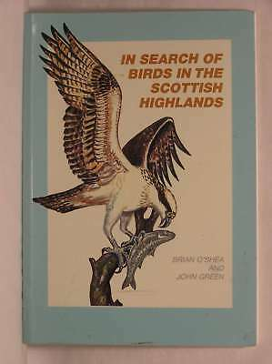 £4.29 • Buy In Search Of Birds In The Scottish Highlands, Green, John, O'Shea, Brian, Very G