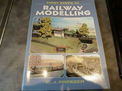 First Steps In Railway Modelling. 64 Pages. C.j. Freezer. • 6.99£