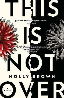 £3.63 • Buy This Is Not Over: A Novel, Excellent, Brown, Holly Book