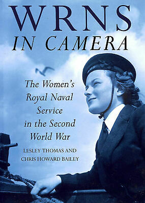 The WRNS In Camera: The Work Of The Women's Royal Naval Service In The Second .. • 7.49£