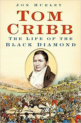 Tom Cribb: The Life Of The Black Diamond, New, Hurley, Jon Book • 7.44£