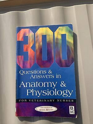 300 Questions And  Answers In Anatomy And Physiology For Veterinary Nurses By... • 5£