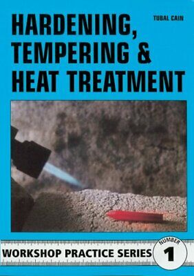 Hardening, Tempering And Heat Treatment By Tubal Cain • 6.32£