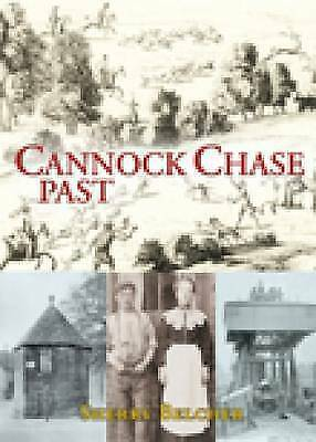 Cannock Chase Past By Sherry Belcher (Paperback, 2007) • 5.99£