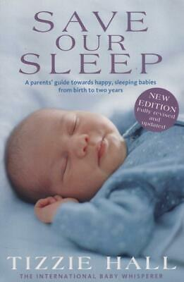 AU22.49 • Buy Save Our Sleep -parent's Guide Happy Sleeping Babies 0-2 Tizzie Hall Beautiful