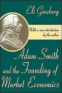 AU88.83 • Buy NEW BOOK Adam Smith And The Founding Of Market Economics By Eli Ginzberg (2002)