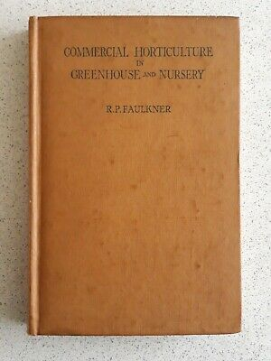 Commercial Horticulture In Greenhouse And Nursery: R P Faulkner 1947 HB - BIS • 7.95£