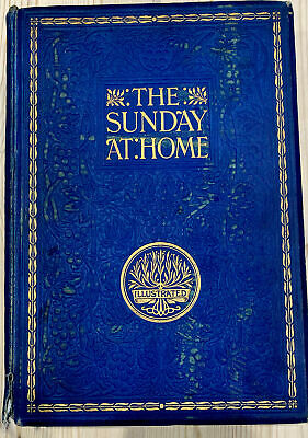 Sunday At Home 1904 Illustrated Printed William Clowes And Sons • 4.99£