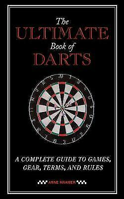 £4.95 • Buy THE ULTIMATE BOOK OF DARTS: A Complete Guide To Games, Gear, Terms, And Rules [P