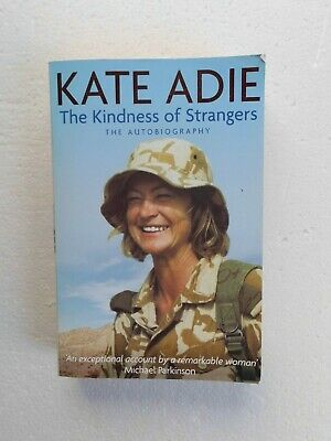 £10 • Buy The Autobiography: The Kindness Of Strangers By Kate Adie (Pb, 2003) SIGNED