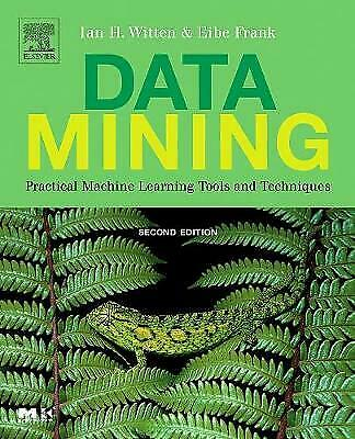 Data Mining: Practical Machine Learning Tools And Techniques, Second Edition By • 10.99£