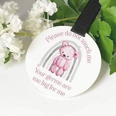 Pink Teddy Bear Rainbow Do Not Touch The Baby Germs Pram Tag Car Seat Sign • 6.49£
