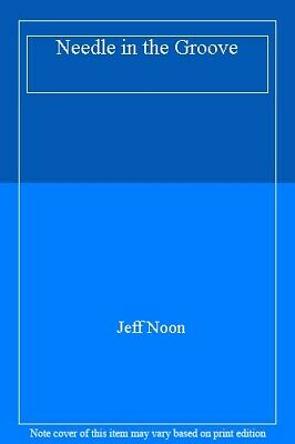 £2.42 • Buy Needle In The Groove By Jeff Noon. 9780552999199