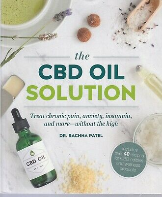 The CBD Oil Solution: Treat Chronic Pain Anxiety Insomnia Without The High Book • 7.16£
