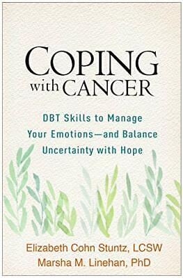 £53.64 • Buy Coping With Cancer: DBT Skills To Manage Your E. Stuntz, Linehan<|