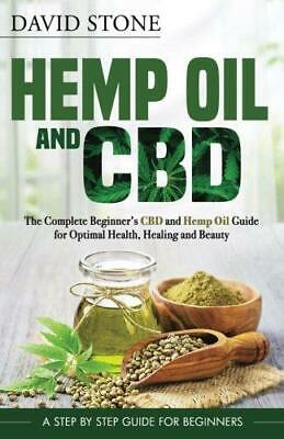 AU15 • Buy Hemp Oil And CBD: The Complete Beginner's CBD And Hemp Oil Guide By David Stone