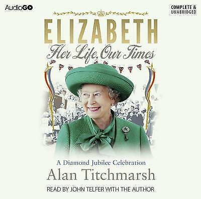 Elizabeth Her Life Our Times Alan Titchmarsh 4CD Audio Book Listened To Once • 0.99£
