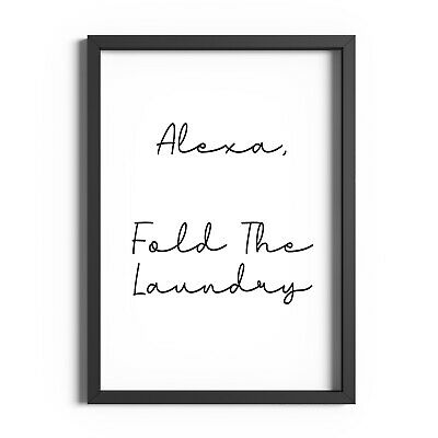 Kitchen Wall Art Funny Alexa Quote Print Laundry Prints Utility Room Decor Sign • 11.99£
