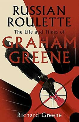 Russian Roulette: The Life And Times Of Graham Greene By Greene, Richard • 18.20£