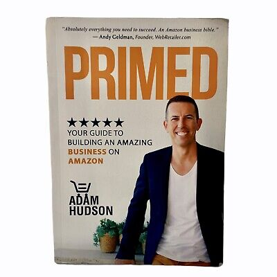 AU29.95 • Buy Primed Your Guide To Building An Amazing Business On Amazon Adam Hudson 2017 PB