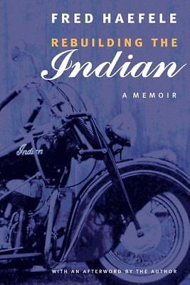 $17.76 • Buy Rebuilding The INDIAN Motorcycle: A Memoir Book~1947 Chief Restoration~ NEW
