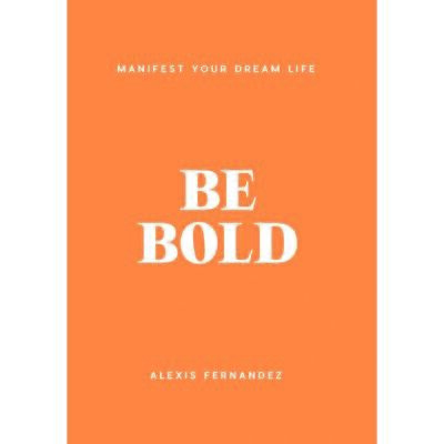 AU19 • Buy Be Bold: Manifest Your Dream Life