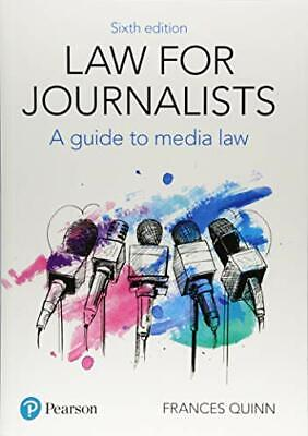 £31.59 • Buy Law For Journalists: A Guide To Media Law By Frances Quinn