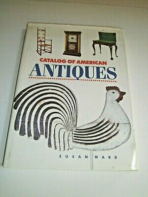 $ CDN12.09 • Buy Catalog Of American Antiques Susan Ward 1990 Color Illustrations Very Useful!