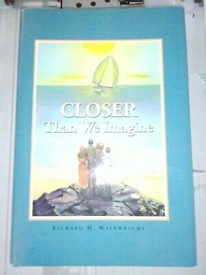 £3.95 • Buy Closer Than We Imagine By Richard Wainwright (Hardcover, 2006) Signed Inscribed