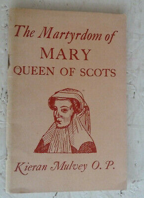 Vintage Booklet 1954 The Martyrdom Of Mary Queen Of Scots Mulvey P/B Catholicism • 9.99£