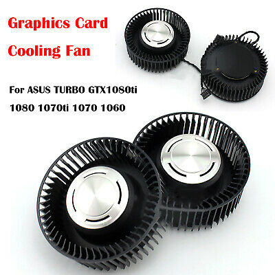 AU21.31 • Buy For ASUS TURBO-GTX 1080ti 1080 1070ti 1070 1060 Replace Cooling Fan Repair Parts