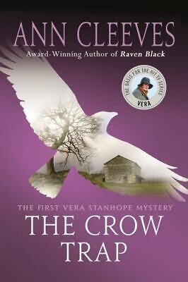 £5.82 • Buy The Crow Trap: Ann Cleeves A Vera Stanhope Mystery, First U.S. Edition 2017