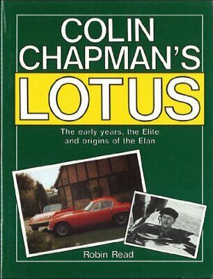 £38.13 • Buy Colin Chapman's Lotus: The Early Years, Elite And Origins Of The Elan By Robin